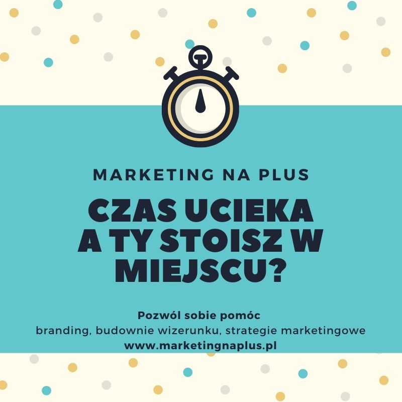 branding, strategie, działania www.marketingnaplus.pl